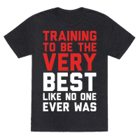 Training To Be The Very Best Tee
