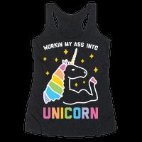 Workin My Ass Into Unicorn Racerback