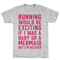 Running Would Be Exciting