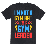 I'm Not A Gym Rat I'm A Gym Leader