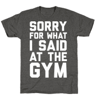 Sorry For What I Said At The Gym