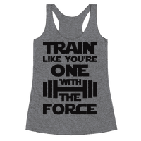 Train Like Youre One With The Force Racerback