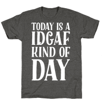 Today Is A IDGAF Kind of Day