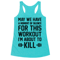 May We Have A Moment Of Silence For This Workout Racerback