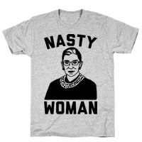 Nasty Woman RBG