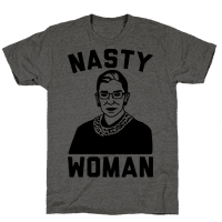 Nasty Woman RBG Tee