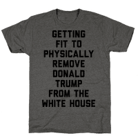 Getting Fit To Physically Remove Donald Trump From The White House