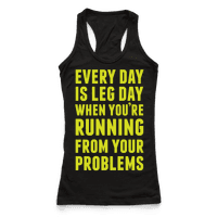 Every Day Is Leg Day When You're Running From Your Problems