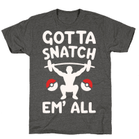 Gotta Snatch Em' All Parody White Print