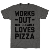 Works Out But Clearly Loves Pizza Tee