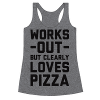 Works Out But Clearly Loves Pizza Racerback