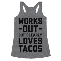 Works Out But Clearly Loves Tacos Racerback