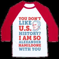 You Don't Like U.S. History? I Am So Alexander HamilDONE With You Baseball