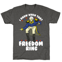 I Know When That Freedom Ring Tee