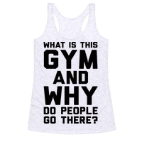 What Is The Gym And Why Do People Go There Racerback