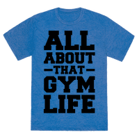 All About That Gym Life (cmyk) Tee