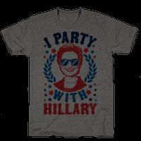 I Party With Hillary Clinton