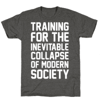 Training For The Inevitable Collapse of Modern Socieyu