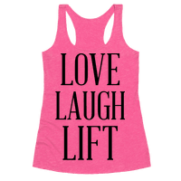 Love Laugh Lift Racerback